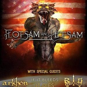 Flotsam and Jetsam with ARKHON If it Bleeds it Dies and Rid them All