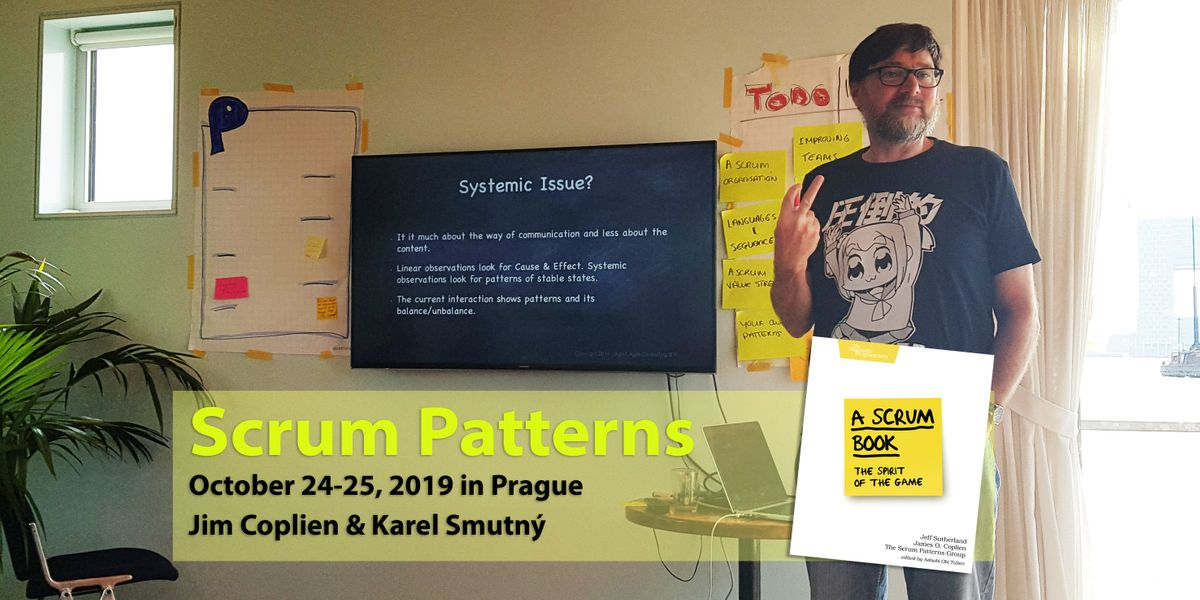 Scrum Patterns Training - Jim Coplien & Karel Smutn