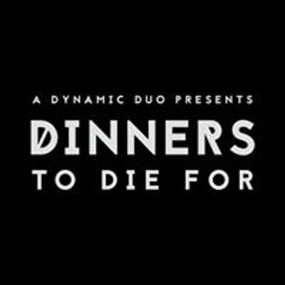 Dinners To Die For