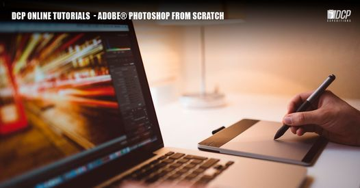 DCP Online Tutorials - Adobe Photoshop from Scratch Oct 2020