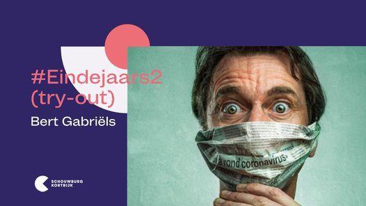 Eindejaars2 (try-out) - Bert Gabriëls, 28 November | Event in Kortrijk | AllEvents.in