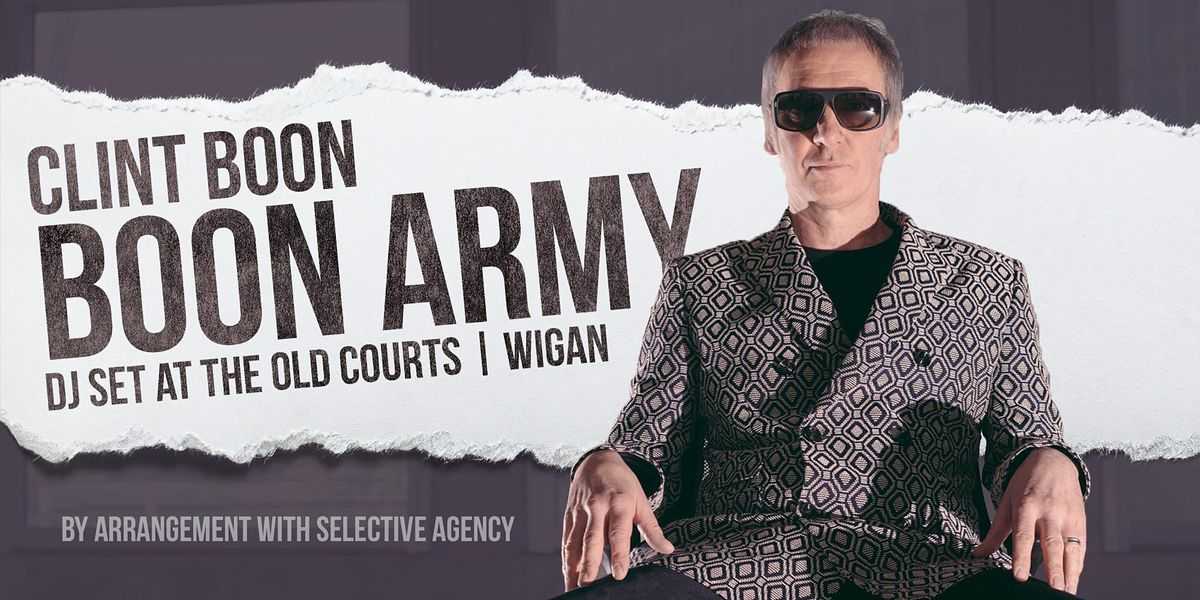 Clint Boon - 'Boon Army!' DJ Set & more TBA, 28 January | Event in Wigan | AllEvents.in