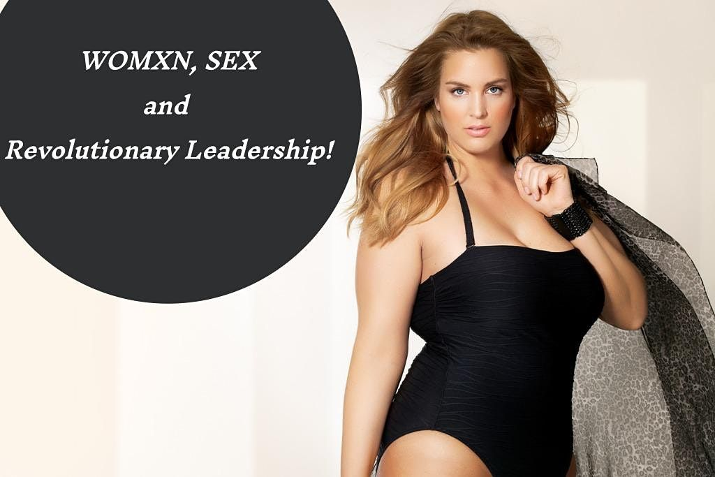 Women, Sex, and Revolutionary Leadership | Event in Sacramento | AllEvents.in
