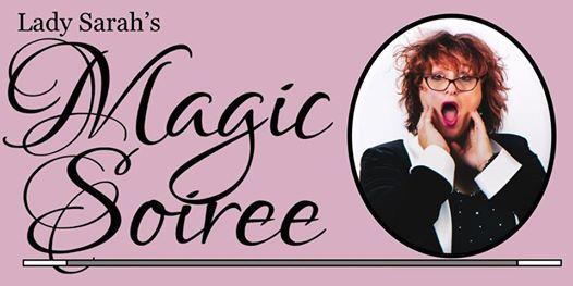 Lady Sarahs Magic Soiree - Troy