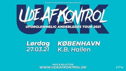 Ude Af Kontrol // KB Hallen // 27. marts, 27 March | Event in Frederiksberg | AllEvents.in