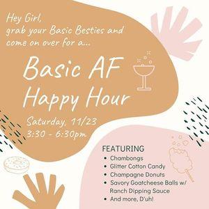 Basic AF Happy Hour