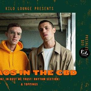Kilo Lounge presents Chaos In The CBD (NZ) & Toppings