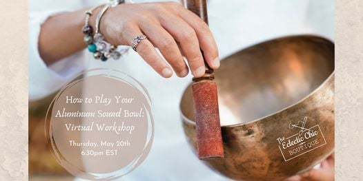How to Play Your Aluminum Sound Bowl Virtual Workshop, 20 May | Online Event | AllEvents.in