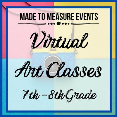 Virtual Art Class - 7th-8th Grade