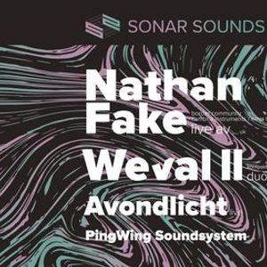 Nathan Fake  Weval II  Avondlicht  PingWing Soundsystem  Sonar Sounds