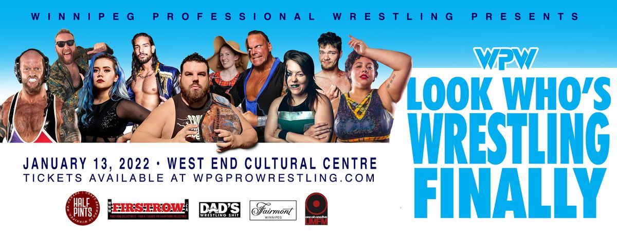 WPW LOOK WHO'S WRESTLING NOW, 22 July | Event in Winnipeg | AllEvents.in