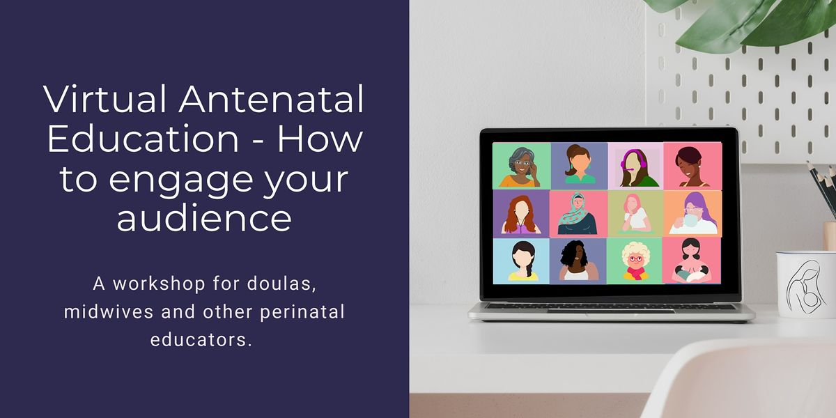Virtual Antenatal Education - How to engage your audience, 14 January | Online Event | AllEvents.in