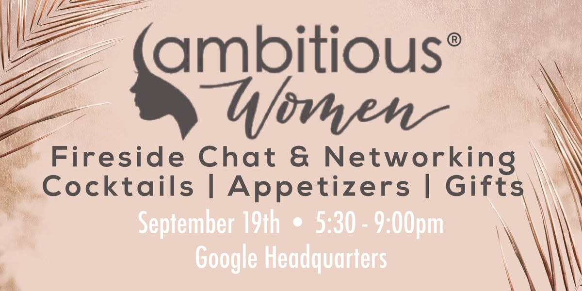 Ambitious Women Fireside Chat & Networking
