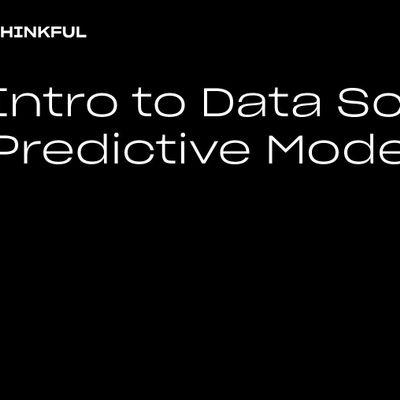 Thinkful Webinar  Intro to Data Science Predictive Modeling