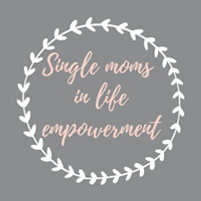 Single Moms In Life Empowerment