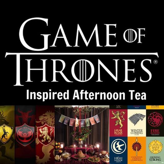 Game of Thrones Inspired Afternoon Tea, 18 April | Event in Telford | AllEvents.in
