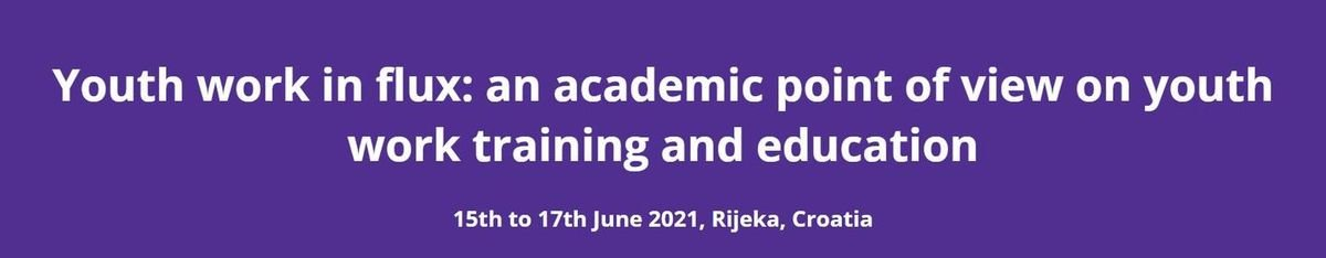 Youth work in flux: an academic point of view on youth work training and education, 15 June | Event in Rijeka