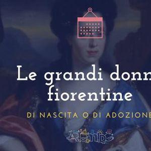 Le grandi donne fiorentine di nascita o di adozione - NOVITA
