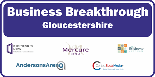 Business Breakthrough - Gloucestershire 14th February 2020