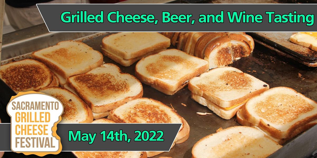 Grilled Cheese, Beer, & Wine Tasting 2022, 14 May   Event in Sacramento   AllEvents.in