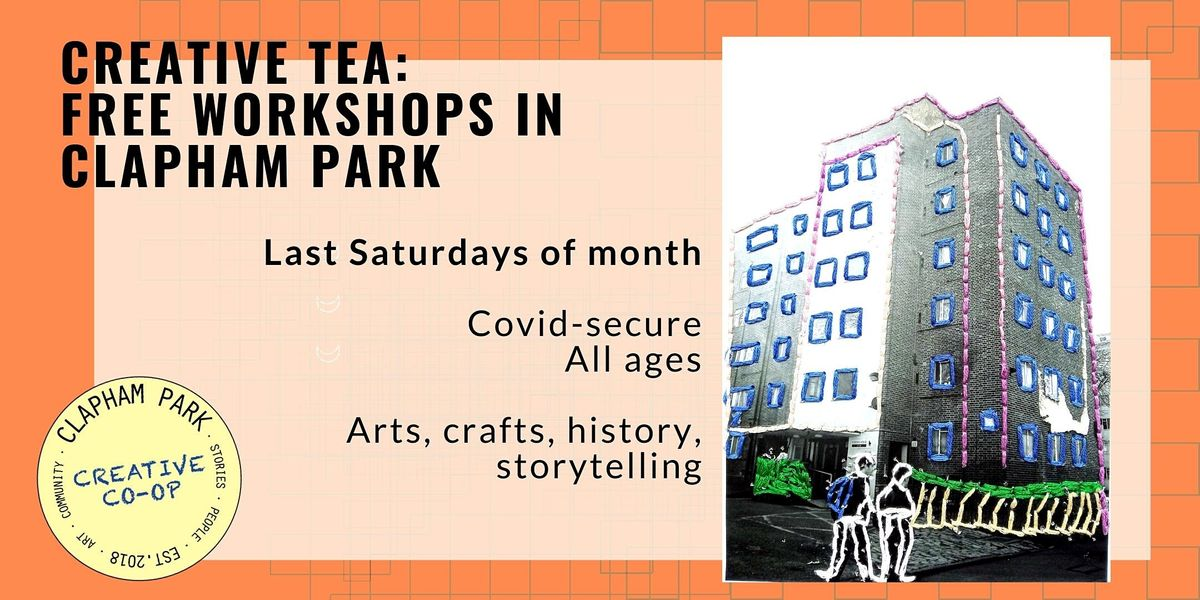 CREATIVE TEA: Free creative workshops in Clapham Park for all ages | Online Event | AllEvents.in
