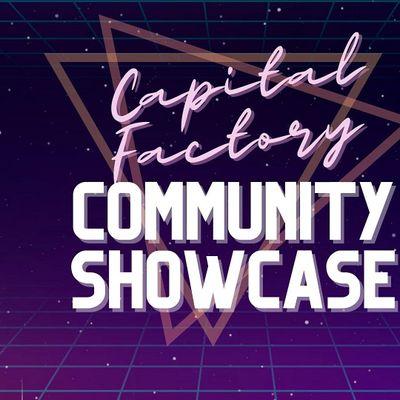 Capital Factory Community Showcase