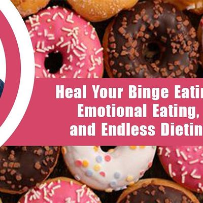 Heal Your Binge Eating Emotional  Eating and Lifelong Dieting T