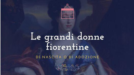 Le grandi donne fiorentine, di nascita o di adozione - NOVITA'! | Event in Florence | AllEvents.in
