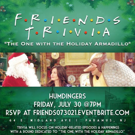 """Friends Trivia """"The One with the Holiday Armadillo"""", 30 July   Event in Paramus   AllEvents.in"""