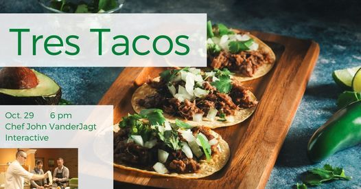 Tres Tacos: Interactive Cooking Class, 29 October | Event in Holland | AllEvents.in