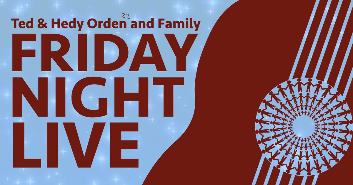 The Ted & Hedy Orden z'l and Family Friday Night Live, 9 July   Event in Los Angeles   AllEvents.in
