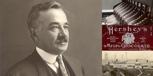 'The Chocolate King: Life & Legacy of Milton S. Hershey' Webinar, 23 March | Online Event | AllEvents.in