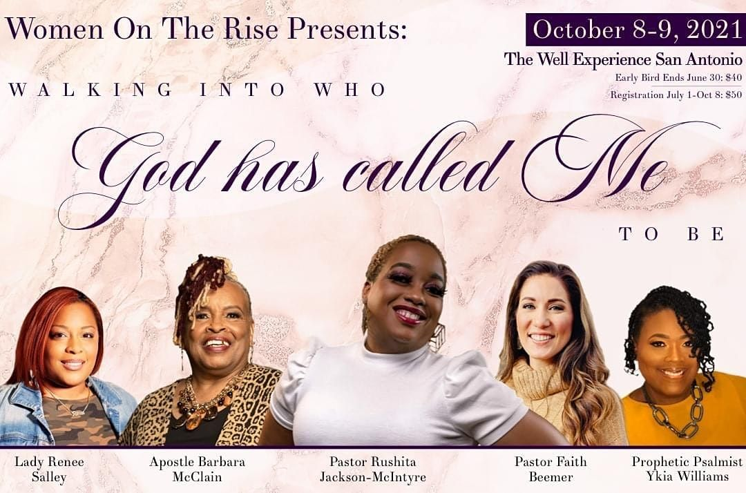 Women on the Rise present: Walking into who God has Called me to Be!, 8 October | Event in San Antonio | AllEvents.in
