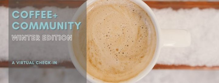 Coffee + Community Winter Edition, 2 February | Online Event | AllEvents.in
