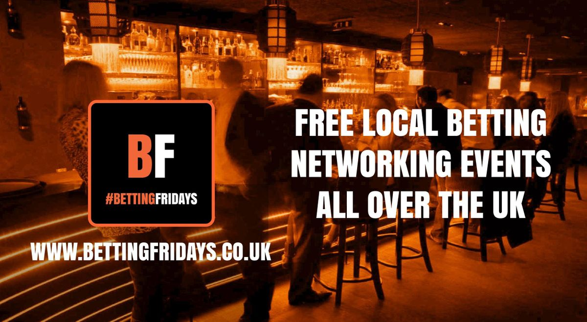 Betting Fridays Free betting networking event in Elgin