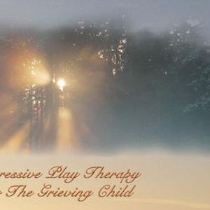 Expressive Play Therapy for the Grieving Child