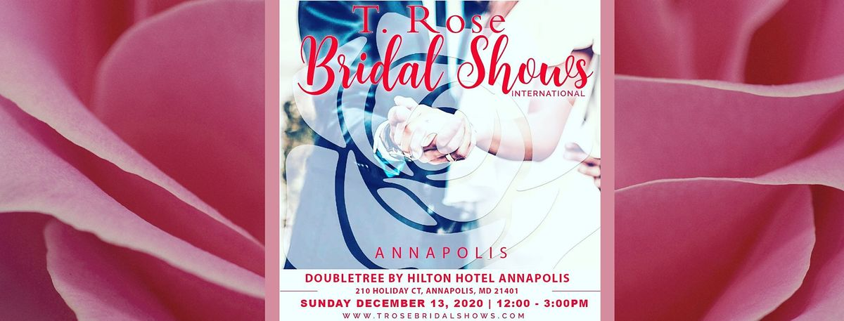T Rose International Bridal Show Annapolis MD 2020, 13 December | Event in Annapolis | AllEvents.in