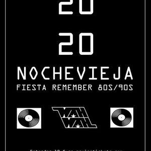 Fiesta Remember 80s90s Nochevieja 2020 - Sala Wah Wah