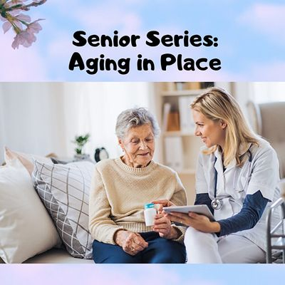 Senior Series  Aging In Place