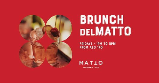 Brunch del MATTO - Fridays | Event in Dubai | AllEvents.in