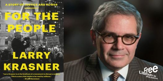 VIRTUAL - Larry Krasner | For the People: A Story of Justice and Power, 20 April | Online Event | AllEvents.in