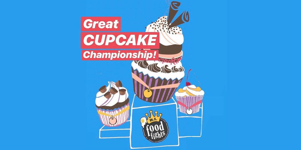 9th Annual Great CUPCAKE Championship! #BestCupcakesRI | Event in Providence | AllEvents.in