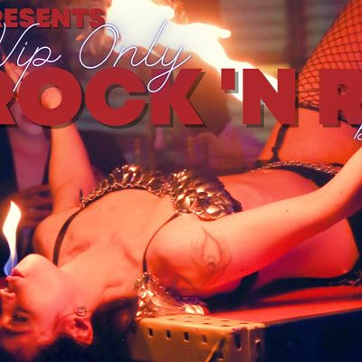 VIP only Rock N Roll Burlesque Show