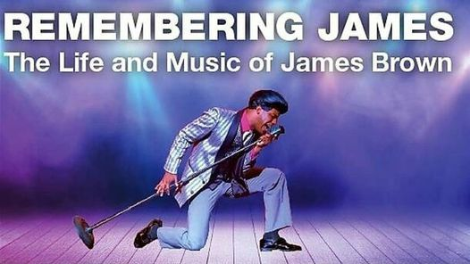 Remembering James - The Life and Music of James Brown