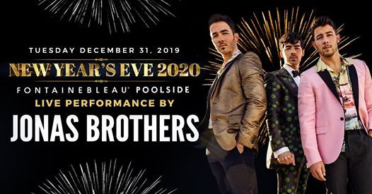 Miami New Years Eve 2020 Events.New Years Eve With Jonas Brothers At Fontainebleau Miami