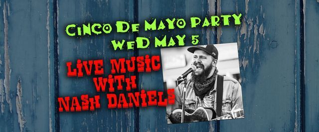 Cinco de Mayo Party. Nash Daniels LIVE! | Event in Boerne | AllEvents.in