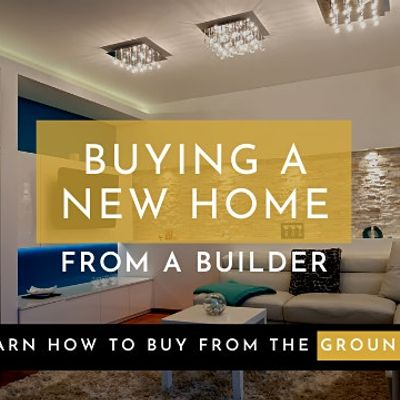 Buy a New Home From The Ground Up [Webinar]