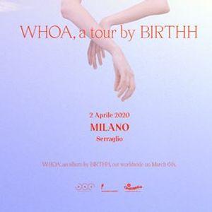 Birthh live a Milano  Serraglio