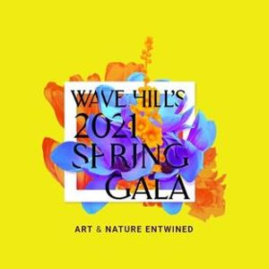 Wave Hills 2021 Spring Gala Art & Nature Entwined