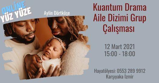 Kuantum Drama Aile Dizimi Grup Çalışması, 12 March | Event in Karşıyaka | AllEvents.in